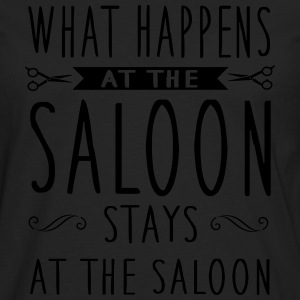 What happens in the saloon stays there Women's T-Shirts - Men's Premium Long Sleeve T-Shirt