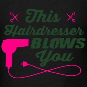 This hairdresser blows you Tanks - Men's T-Shirt