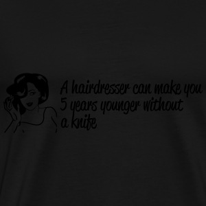 A haridresser can make you younger Tanks - Men's Premium T-Shirt