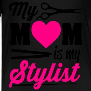 my mom is my stylist Sweatshirts - Toddler Premium T-Shirt