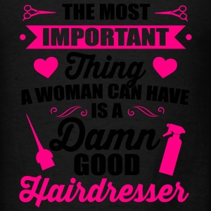 most important ist a good hairdresser Tanks - Men's T-Shirt