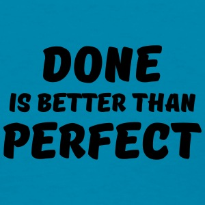 Done is better than perfect Tanks - Women's T-Shirt