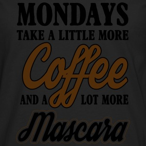 Mondays coffe and mascara Women's T-Shirts - Men's Premium Long Sleeve T-Shirt