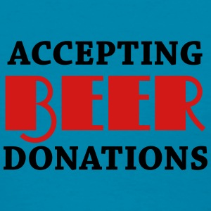 Accepting beer donations Tanks - Women's T-Shirt