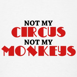 Not my circus, not my monkeys Long Sleeve Shirts - Men's T-Shirt