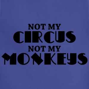 Not my circus, not my monkeys Women's T-Shirts - Adjustable Apron