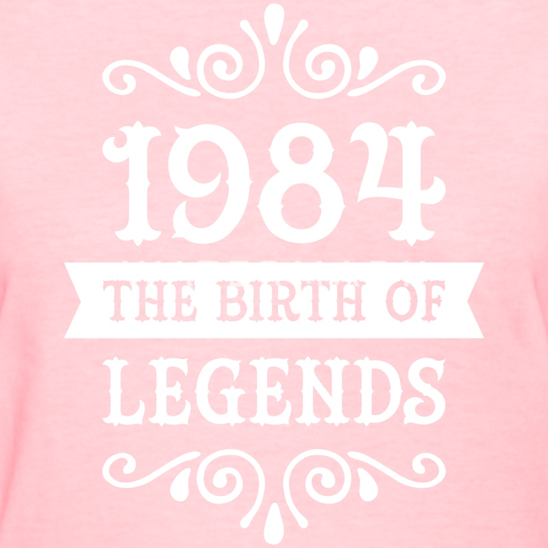 1984 - The Birth Of Legends Women's T-Shirts - Women's T-Shirt