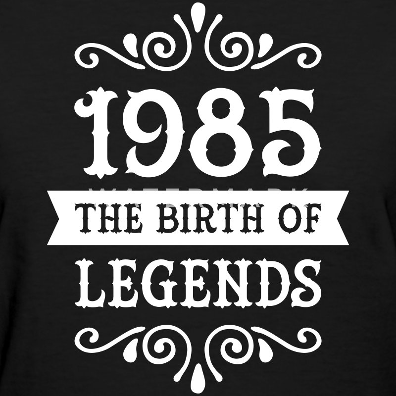 1985 - The Birth Of Legends Women's T-Shirts - Women's T-Shirt