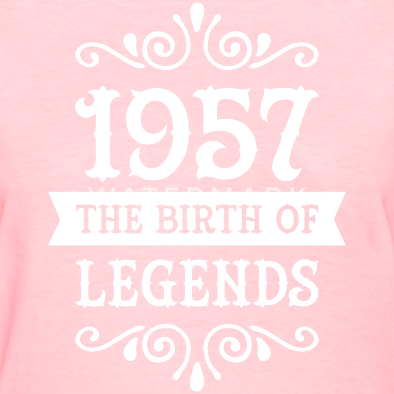 1957 - The Birth Of Legends Women's T-Shirts - Women's T-Shirt