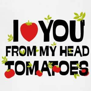 I love you from my head tomatoes - Adjustable Apron