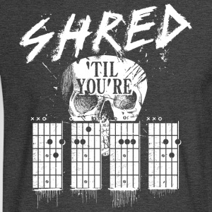 Shred 'til you're dead T-Shirts - Men's Long Sleeve T-Shirt