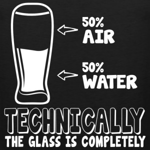 50% air 50% water, technically the glass is comp - Men's Premium Tank