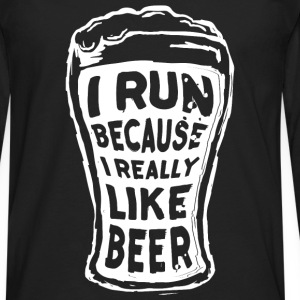 I run because I really like beer - Men's Premium Long Sleeve T-Shirt