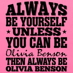 Always Be Yourself Unless You Can Be Olivia Bens - Tote Bag