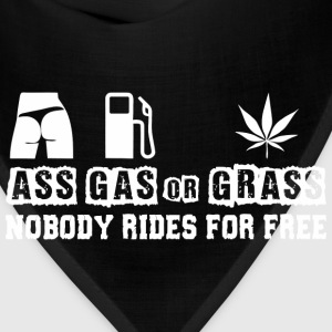 Ass Gas Or Grass Nobody Rides For Free - Bandana