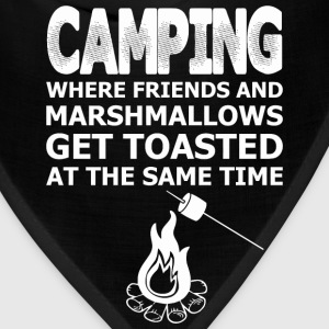 Camping...Where Friends And Marshmallows Get Toa - Bandana