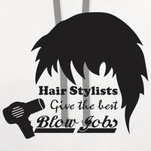 Hair Stylists Give The Best Blow Jobs - Contrast Hoodie