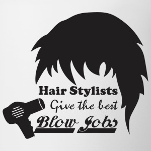 Hair Stylists Give The Best Blow Jobs - Coffee/Tea Mug