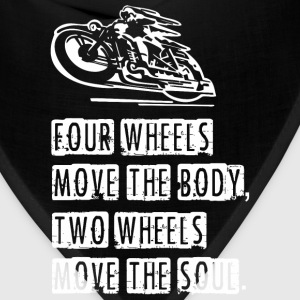 Four Wheels Move The Body Two Wheels Move The So - Bandana