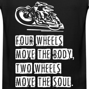 Four Wheels Move The Body Two Wheels Move The So - Men's Premium Tank
