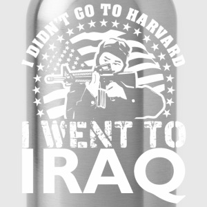 I Didn't Go To Harvard I Went To Iraq - Water Bottle