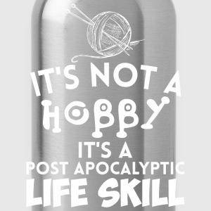 It's Not A Hobby It'a A Post Apocalyptic Life Sk - Water Bottle