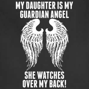 My Daughter Is My Guardian Angel She Watches Ove - Adjustable Apron