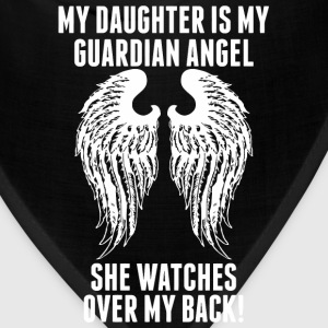 My Daughter Is My Guardian Angel She Watches Ove - Bandana