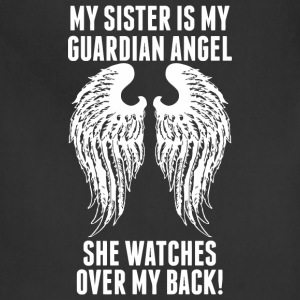 My Sister Is My Guardian Angel She Watches Over - Adjustable Apron