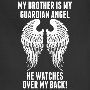 My Brother Is My Guardian Angel He Watches Over - Adjustable Apron