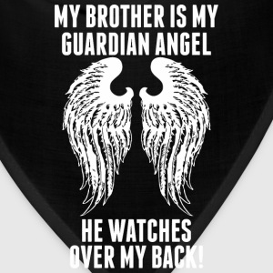 My Brother Is My Guardian Angel He Watches Over - Bandana