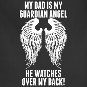 My Dad Is My Guardian Angel He Watches Over My B - Adjustable Apron