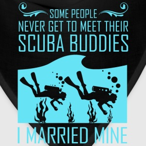 Some People Never Get To Meet Their Scuba Buddie - Bandana