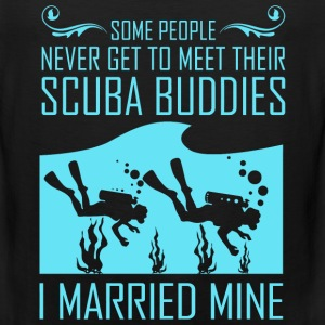Some People Never Get To Meet Their Scuba Buddie - Men's Premium Tank