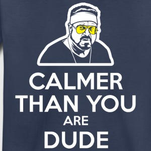 Wlalter - Calmer Than You Are Dude Kids' Shirts - Toddler Premium T-Shirt