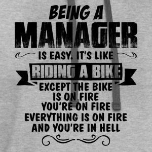 Being A Manager... T-Shirts - Contrast Hoodie