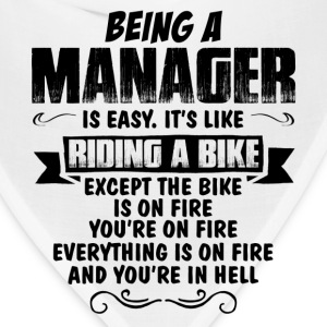 Being A Manager... T-Shirts - Bandana