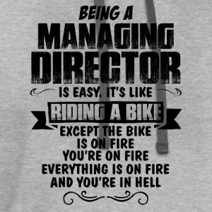 Being A Managing Director... T-Shirts - Contrast Hoodie