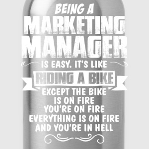 Being A Marketing Manager.... Women's T-Shirts - Water Bottle