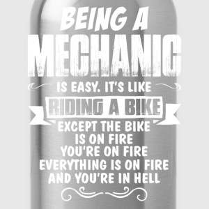 Being A Mechanic... T-Shirts - Water Bottle