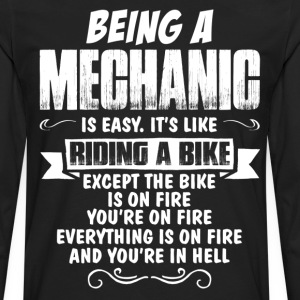 Being A Mechanic... T-Shirts - Men's Premium Long Sleeve T-Shirt