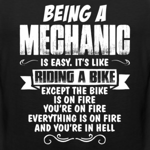 Being A Mechanic... T-Shirts - Men's Premium Tank