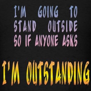 I'm outstanding - Men's T-Shirt