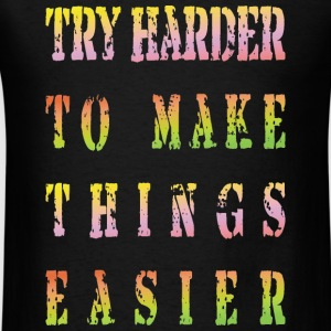 Try harder - Men's T-Shirt