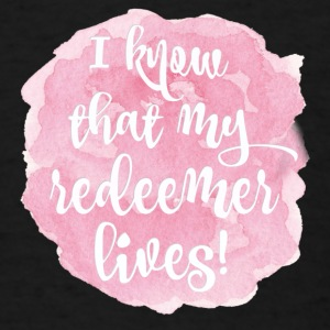 My Redeemer Lives   - Men's T-Shirt