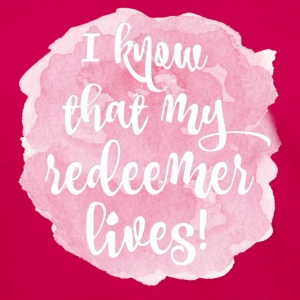 My Redeemer Lives! - Women's Premium Long Sleeve T-Shirt