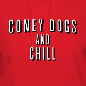 Coney Dogs and Chill T-Shirts - Women's Hoodie