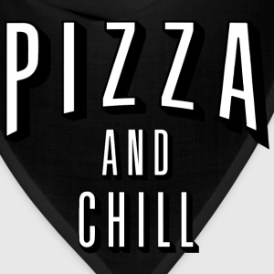 pizza and chill - Bandana
