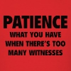 Patience - Men's T-Shirt