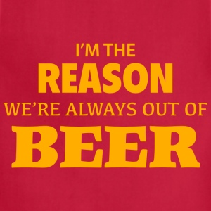 I'm The Reason We're Always Out Of Beer - Adjustable Apron